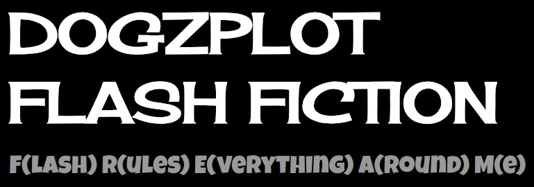Dogzplot Flash Fiction
